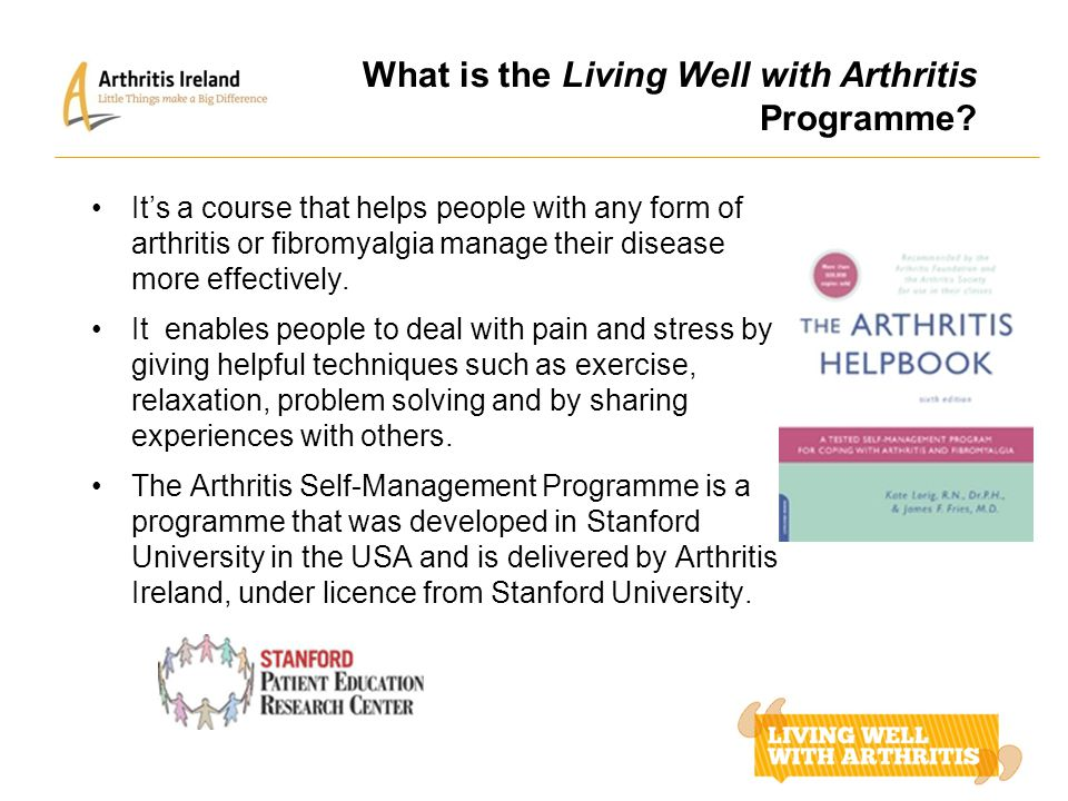 What is the Living Well with Arthritis Programme? It's a course that helps people with any form of arthritis or fibromyalgia manage their disease more