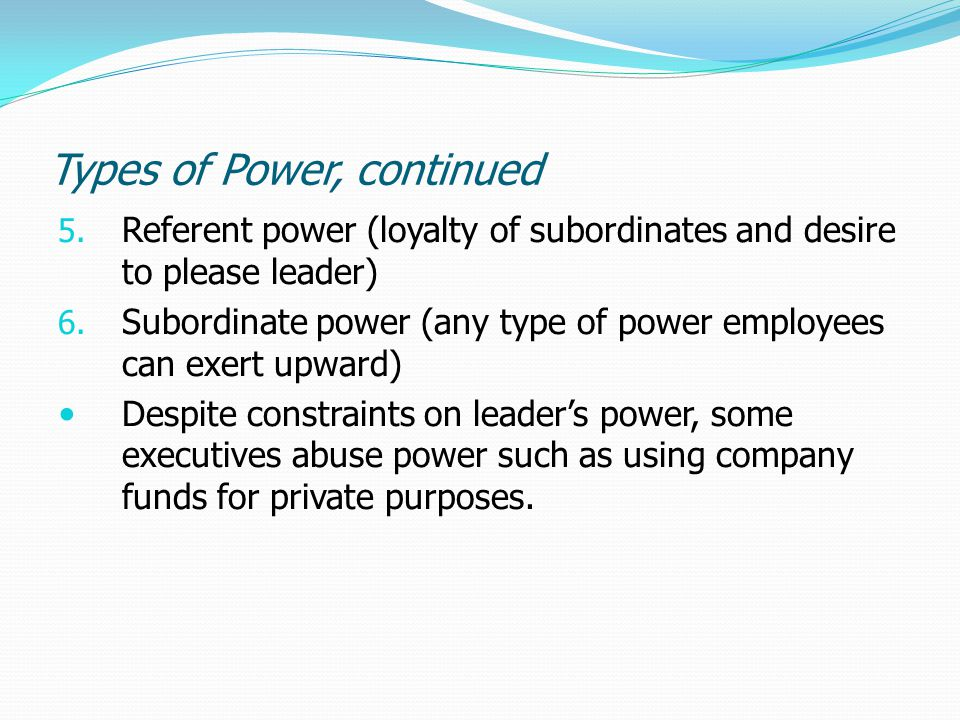 Types of Power, continued 5.