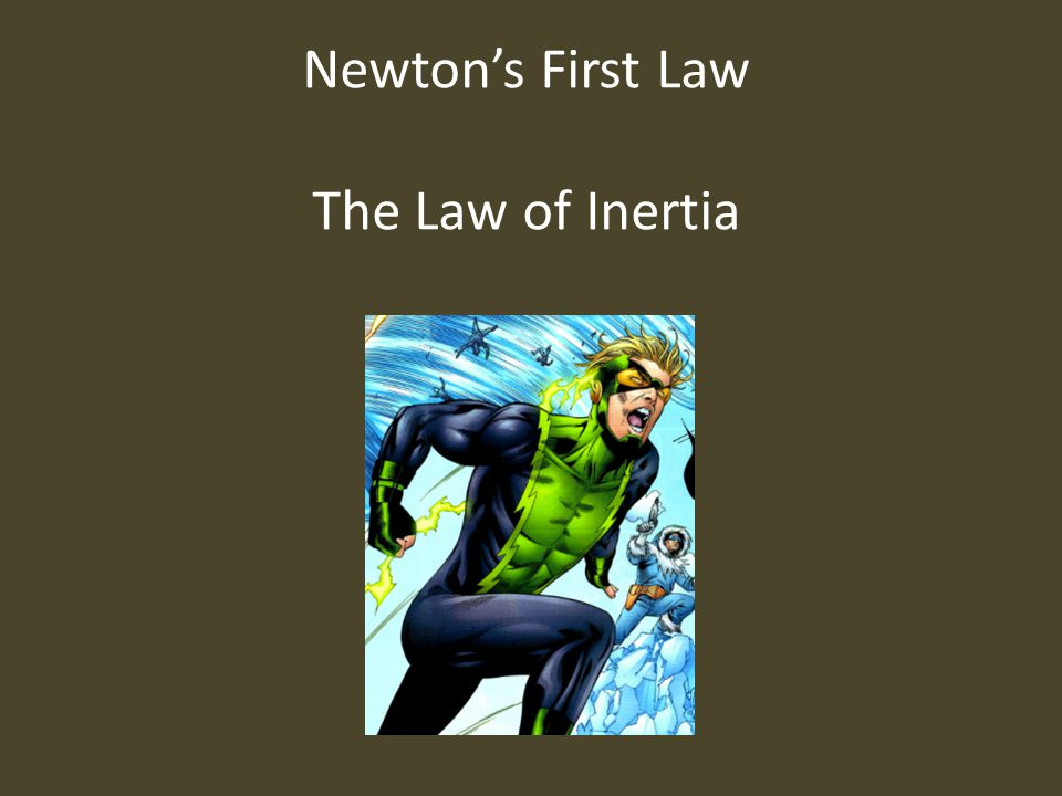 Newton's First Law The Law of Inertia