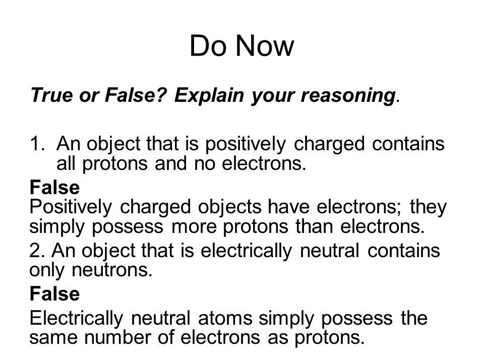 Do Now True or False.Explain your reasoning.