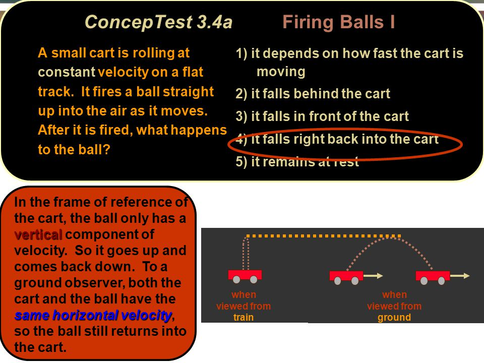 ConcepTest 3.4aFiring Balls I ConcepTest 3.4a Firing Balls I A small cart is rolling at constant velocity on a flat track.
