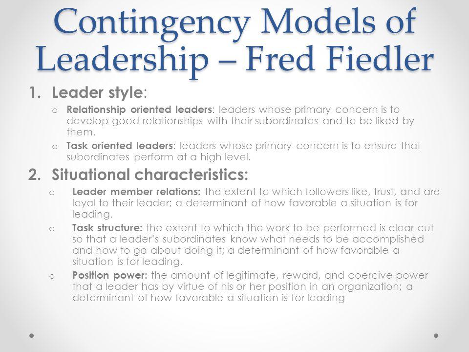 Contingency Models of Leadership – Fred Fiedler 1.