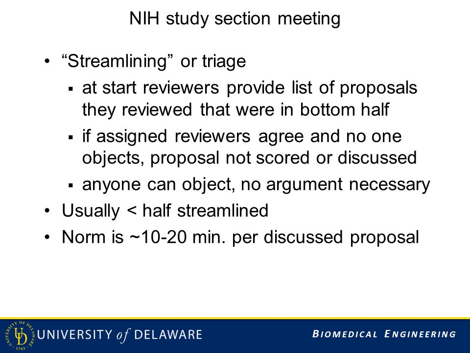 "B IOMEDICAL E NGINEERING NIH study section meeting ""Streamlining"" or triage  at start reviewers provide list of proposals they reviewed that were in"