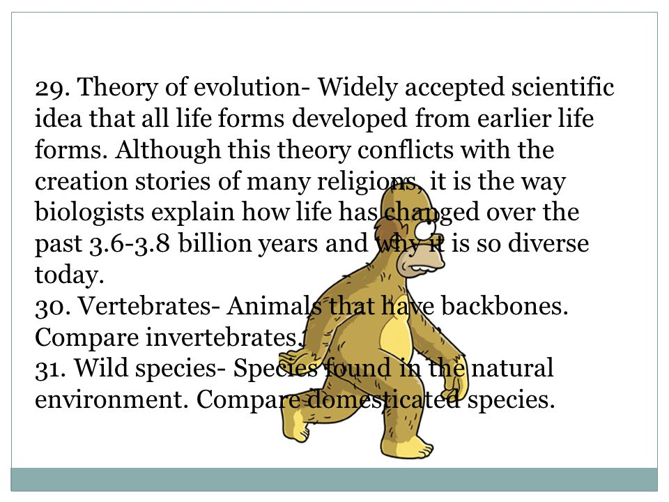 32.Adaptation- Any genetically controlled structural, physiological, or behavioral characteristic that helps an organism survive and reproduce under a given set of environmental conditions.