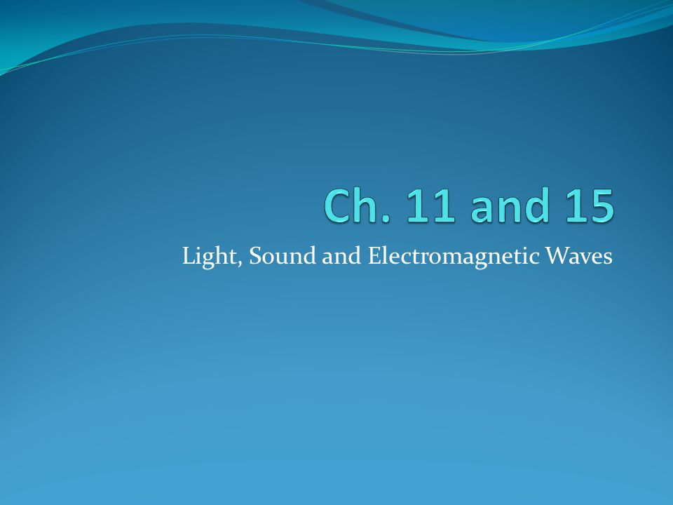 Light, Sound and Electromagnetic Waves
