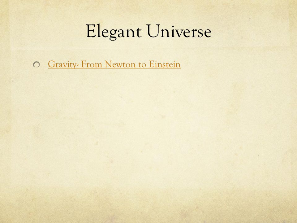 Elegant Universe Gravity- From Newton to Einstein