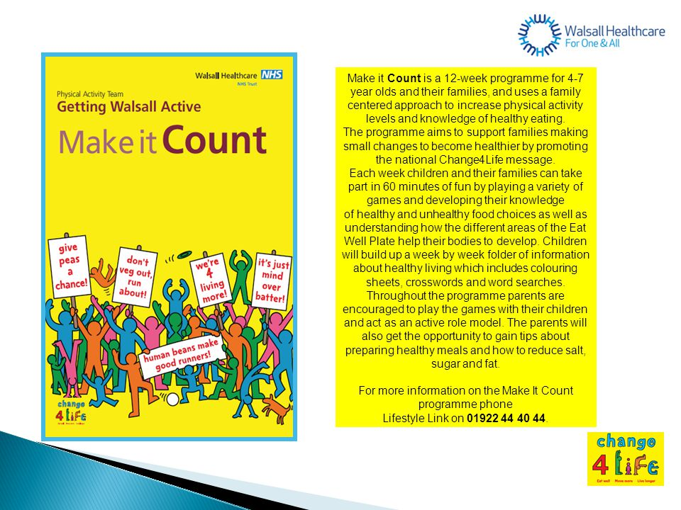 Make it Count is a 12-week programme for 4-7 year olds and their families, and uses a family centered approach to increase physical activity levels an