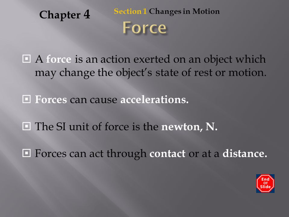 Chapter 4  There are four fundamental forces :  Electromagnetic force  Gravitational force  Strong nuclear force  Weak nuclear force  The four fundamental forces are all field forces.