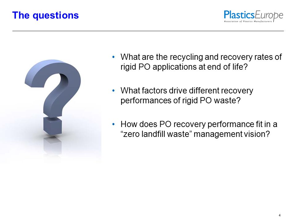 5 The study A first comprehensive assessment of rigid PO recovery and recycling in Europe commissioned by PlasticsEurope PO Group to Consultic 5 countries analysed in detail for year 2009  EU 27+2 extrapolation Focus on rigid PE (all types) and PP in 4 market segments: Bottles, Other Rigid Packaging, Automotive (ELV), Appliances (WEEE) France Germany Poland Spain UK Austria, Belgium, Cyprus, Czech R., Denmark, Estonia, Finland, Greece, Hungary, Ireland, Italy, Latvia, Lithuania, Luxembourg, Malta, Netherlands, Norway, Portugal, Slovakia, Slovenia, Sweden, Switzerland