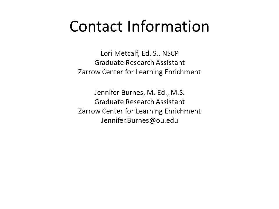 Contact Information Lori Metcalf, Ed.