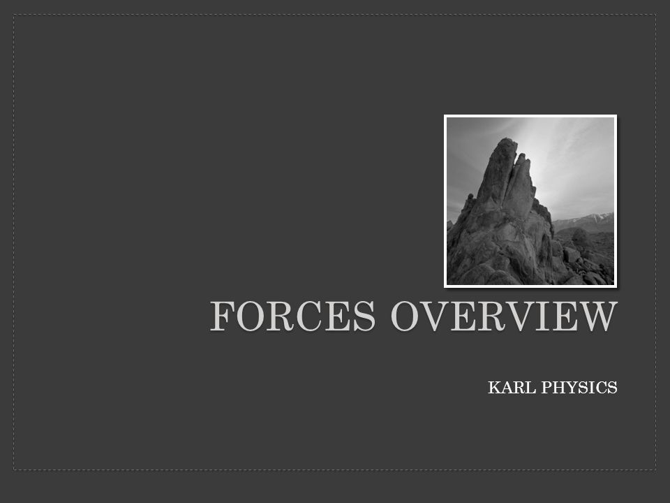 KARL PHYSICS FORCES OVERVIEW
