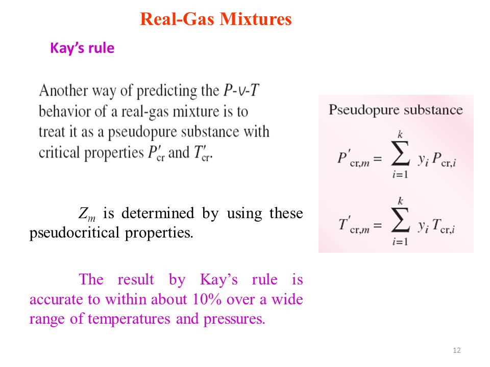 12 Real-Gas Mixtures Z m is determined by using these pseudocritical properties.