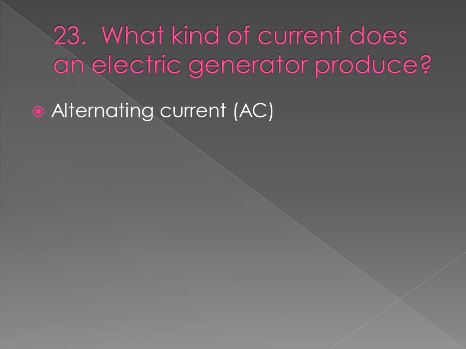  Alternating current (AC)