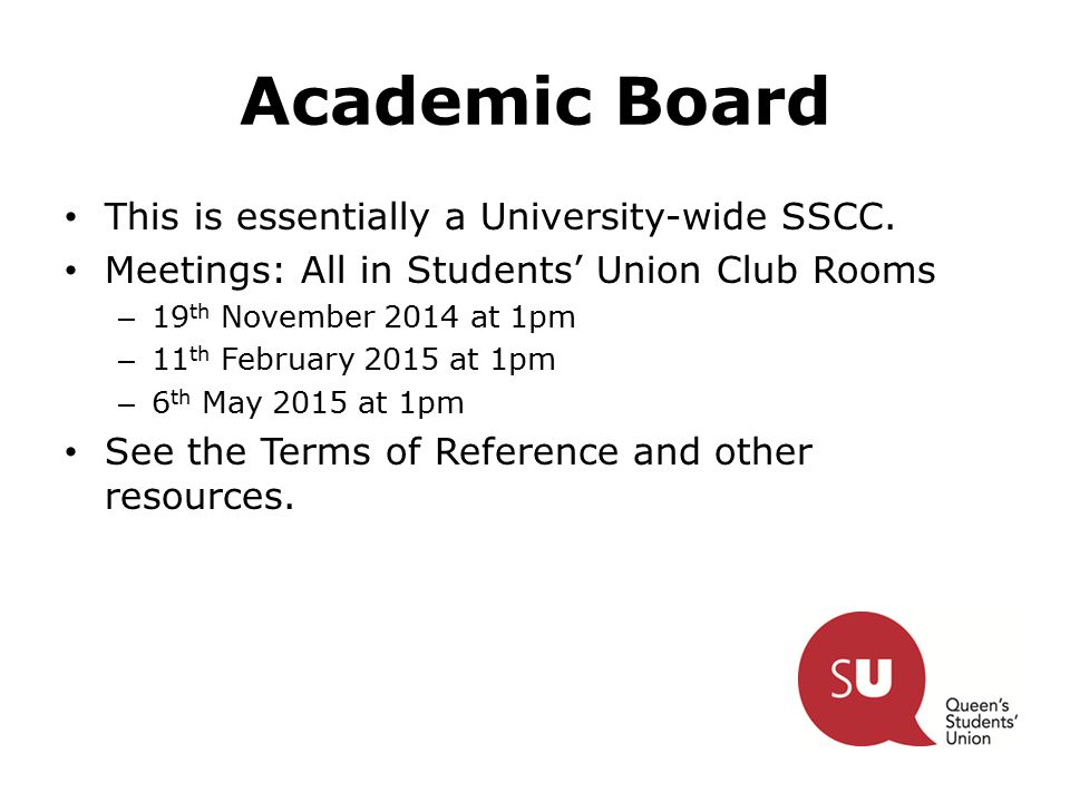 Academic Board This is essentially a University-wide SSCC.