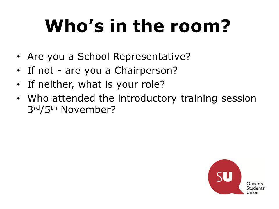 Who's in the room. Are you a School Representative.
