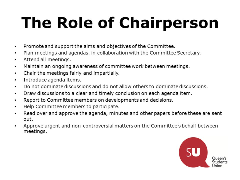 The Role of Chairperson Promote and support the aims and objectives of the Committee.