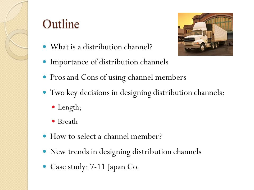 Two key decisions in channel design Determining the length of a distribution channel.