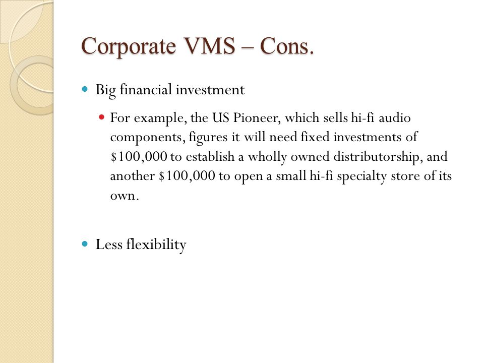 Corporate VMS – Cons.