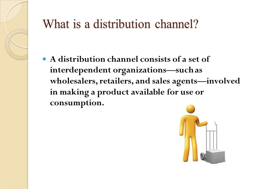 Length of a distribution channel Channel 2 Channel 2 consists of one layer of intermediaries, which are usually retailers.
