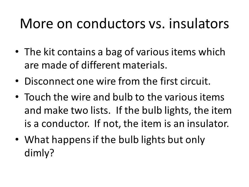 Things to consider What happens if you put two batteries back to back in series with the bulb.