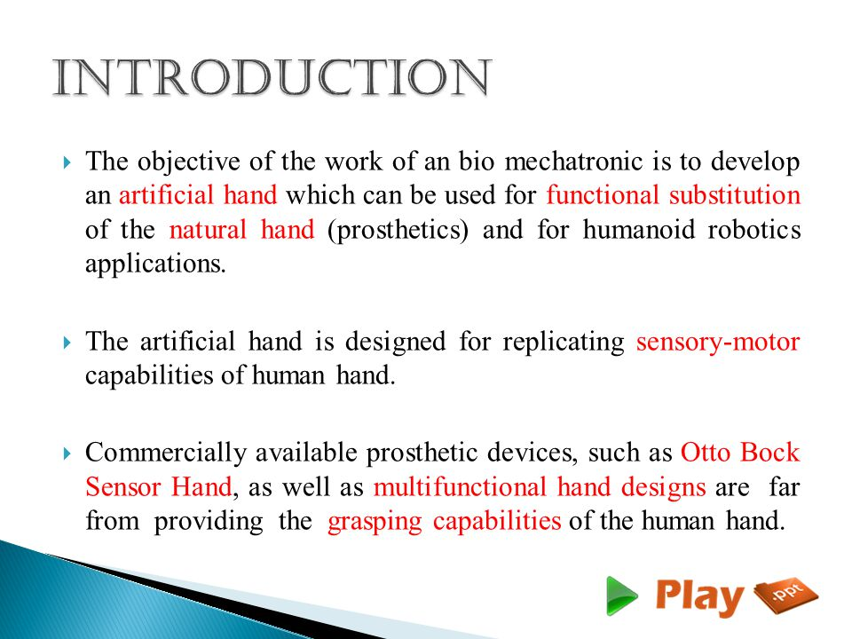  In prosthetic hands active bending is restricted to two or three joints, which are actuated by single motor drive acting simultaneously on the metacarpo-phalangeal (MP) joints of the thumb, of the index and of the middle finger, while other joints can bend only passively.