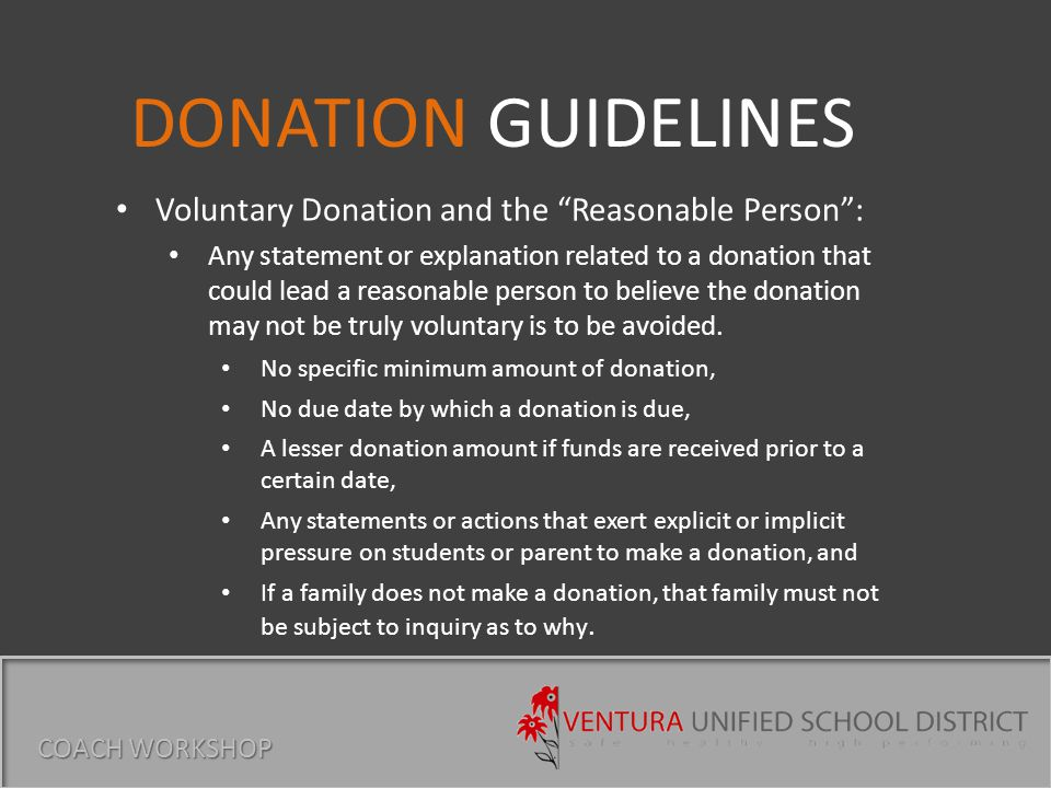 Voluntary Donation and the Reasonable Person : Any statement or explanation related to a donation that could lead a reasonable person to believe the donation may not be truly voluntary is to be avoided.