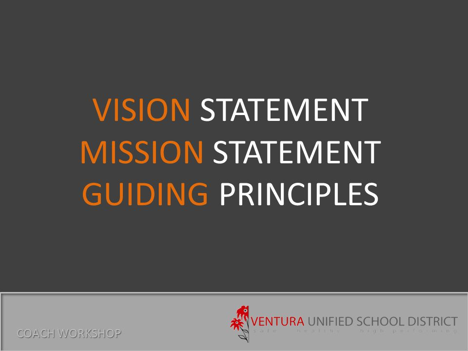 In the Ventura Unified School District all students will receive an exemplary and balanced education fostering a life-long passion for learning and engagement.