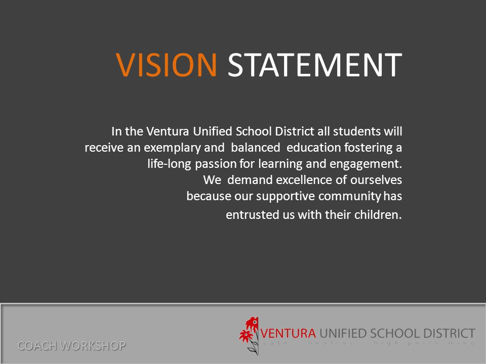 The Ventura Unified School District will educate all students in safe, healthy and high performing schools.