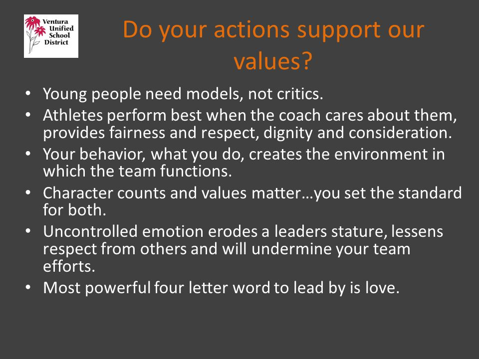 Do your actions support our values. Young people need models, not critics.
