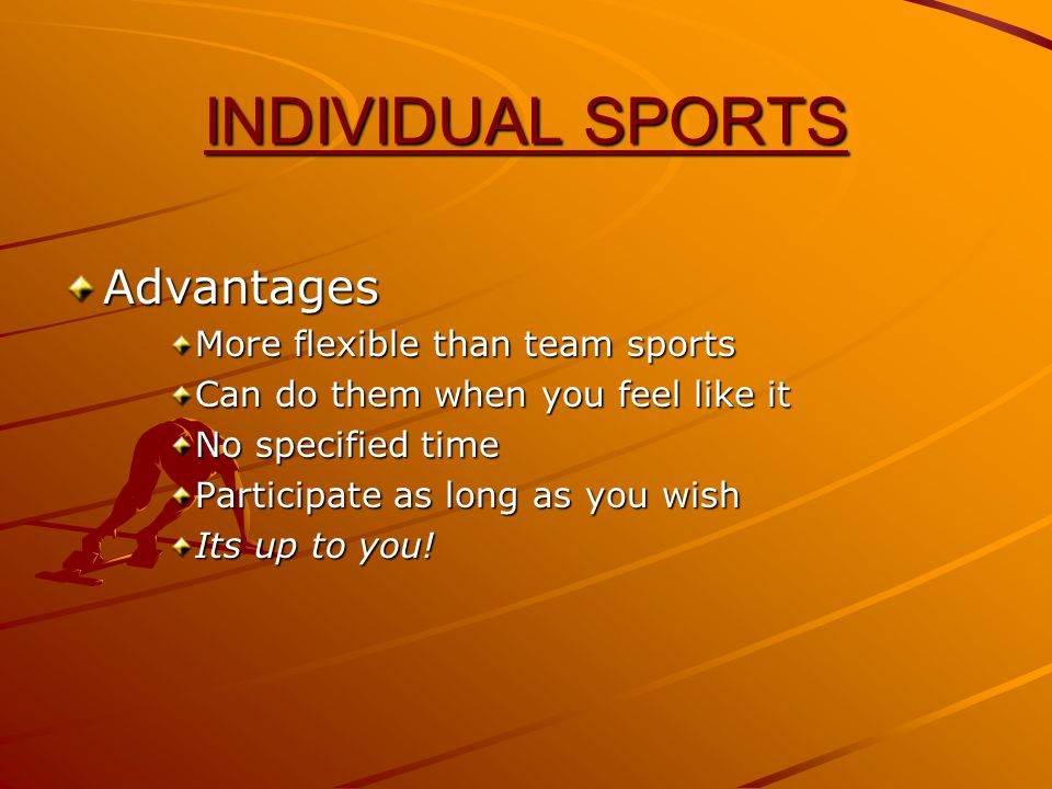 VOCABULARY Individual Sports – Sports that you can do on your own or with a friend.