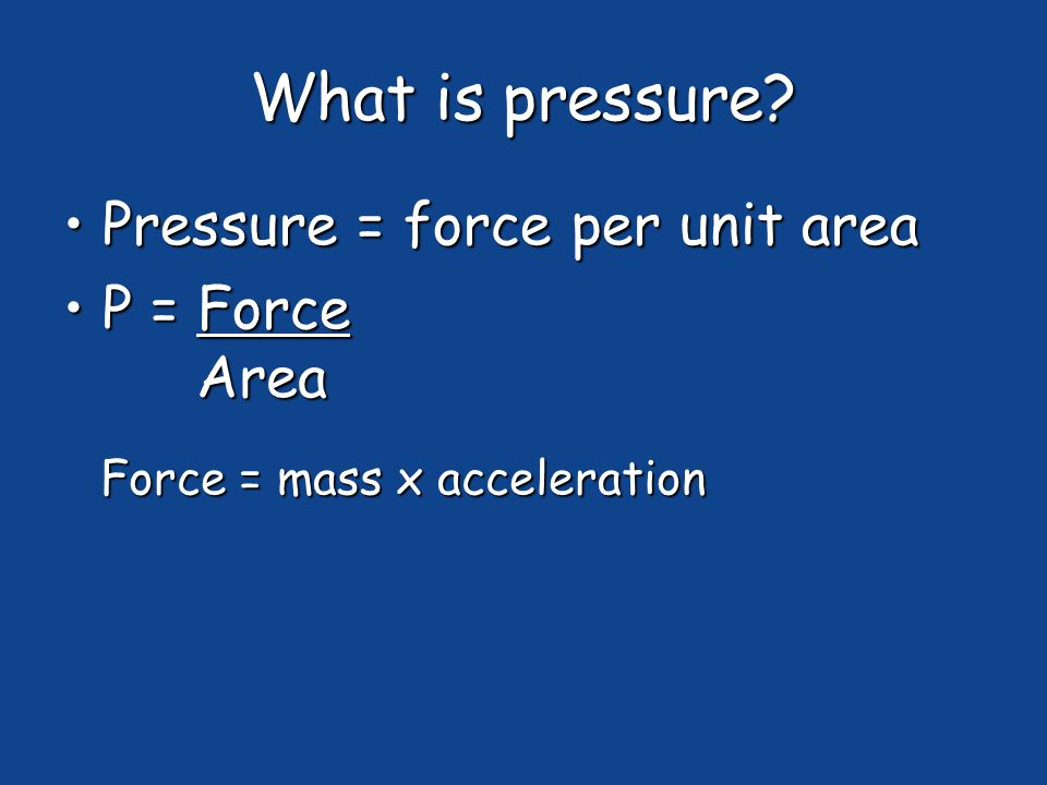 What is pressure.