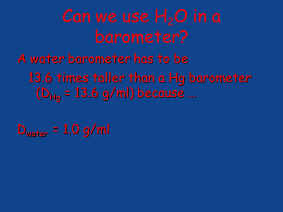 Can we use H 2 O in a barometer.