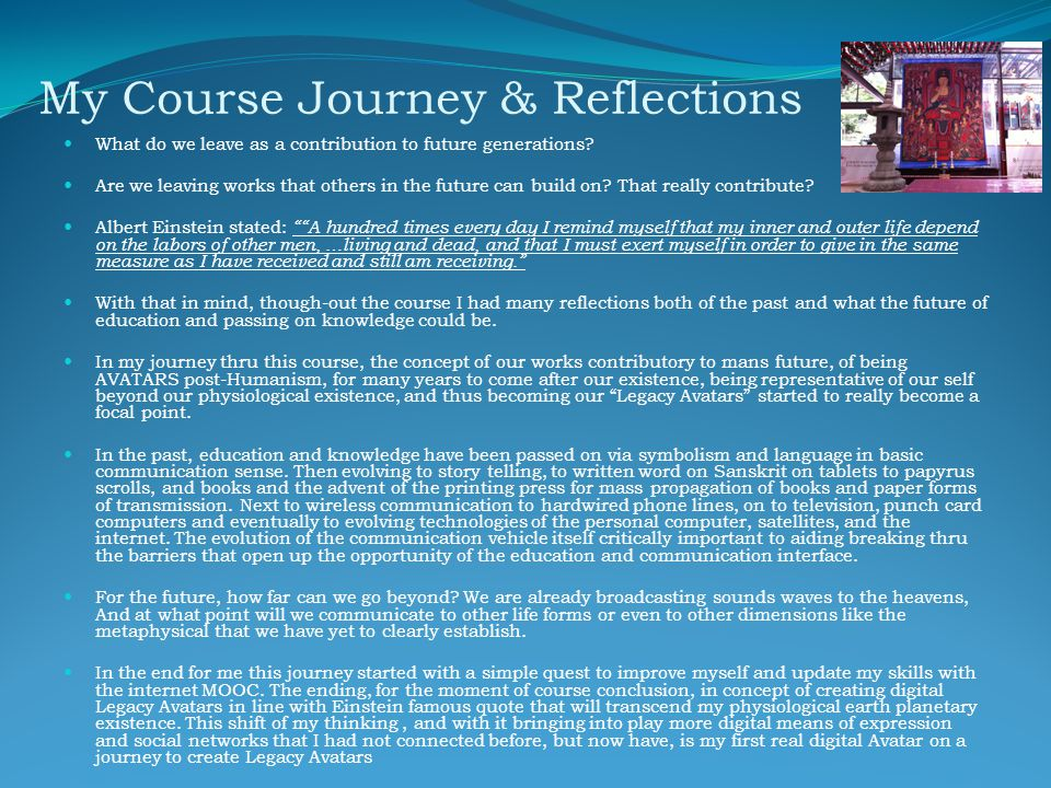 My Course Journey & Reflections What do we leave as a contribution to future generations.
