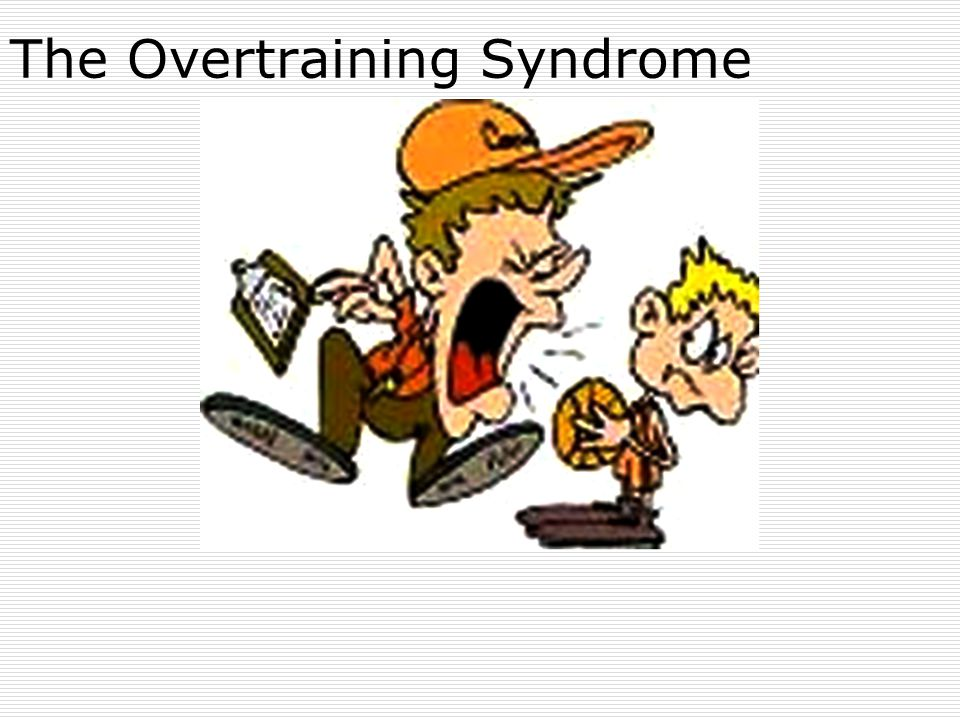 The Overtraining Syndrome
