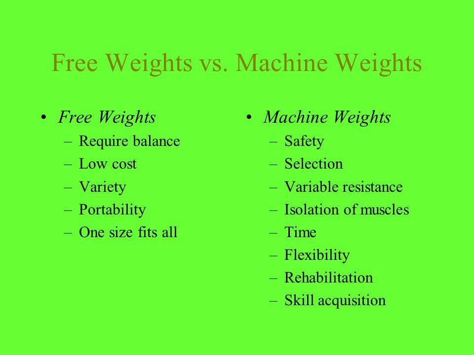 Free Weights vs.