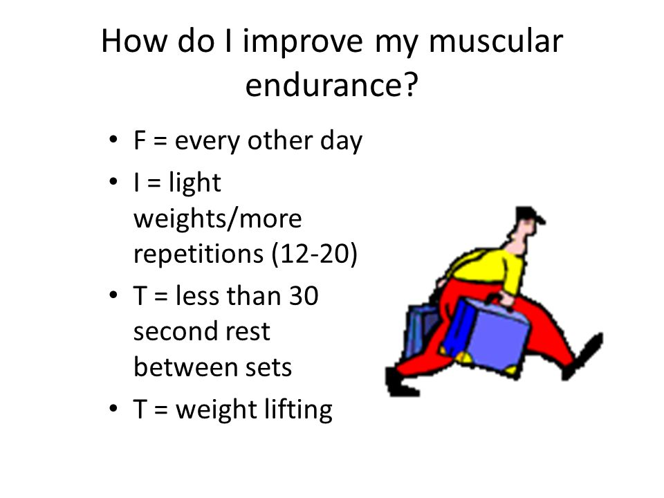 How do I improve my muscular endurance.