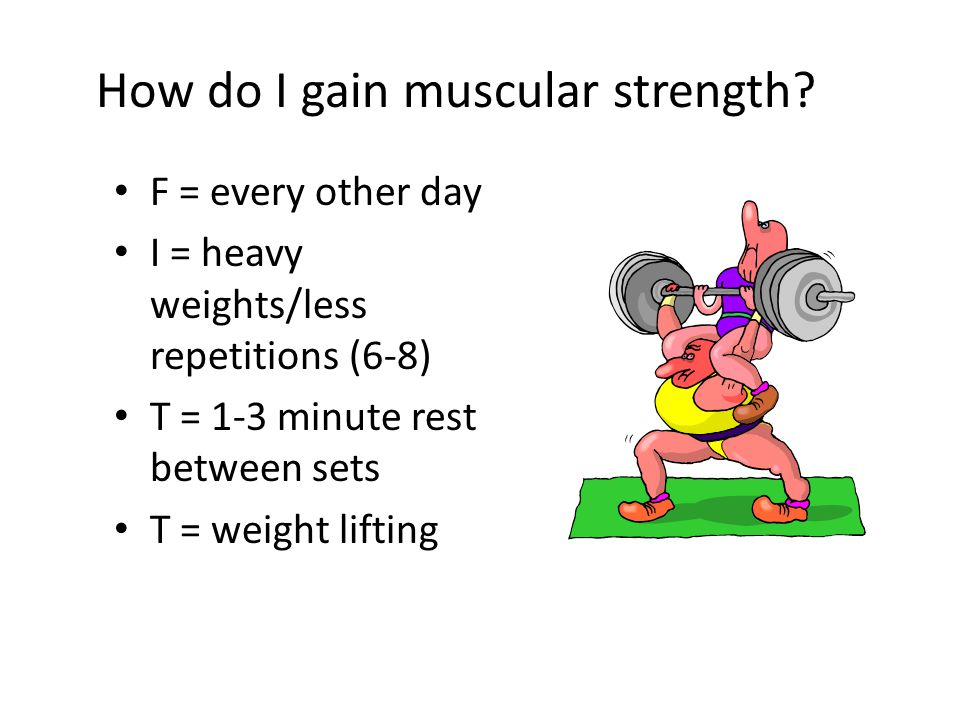 How do I gain muscular strength.