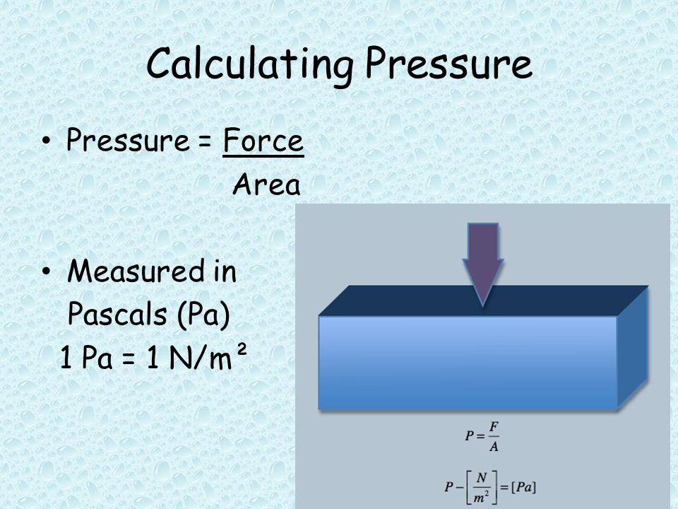 Fluid Pressure Fluid is a material that can easily flow – Liquids – Gases Air and helium