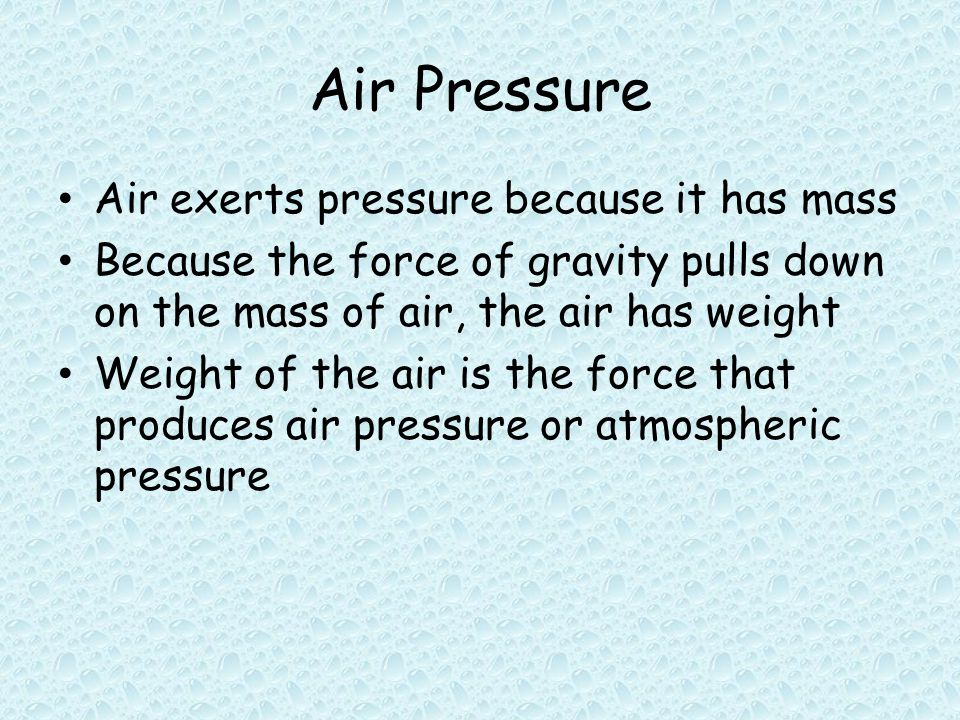 Balanced Pressure Hold out your hand – Holding up air – 1,000 N About the same weight as that of a large washing machine