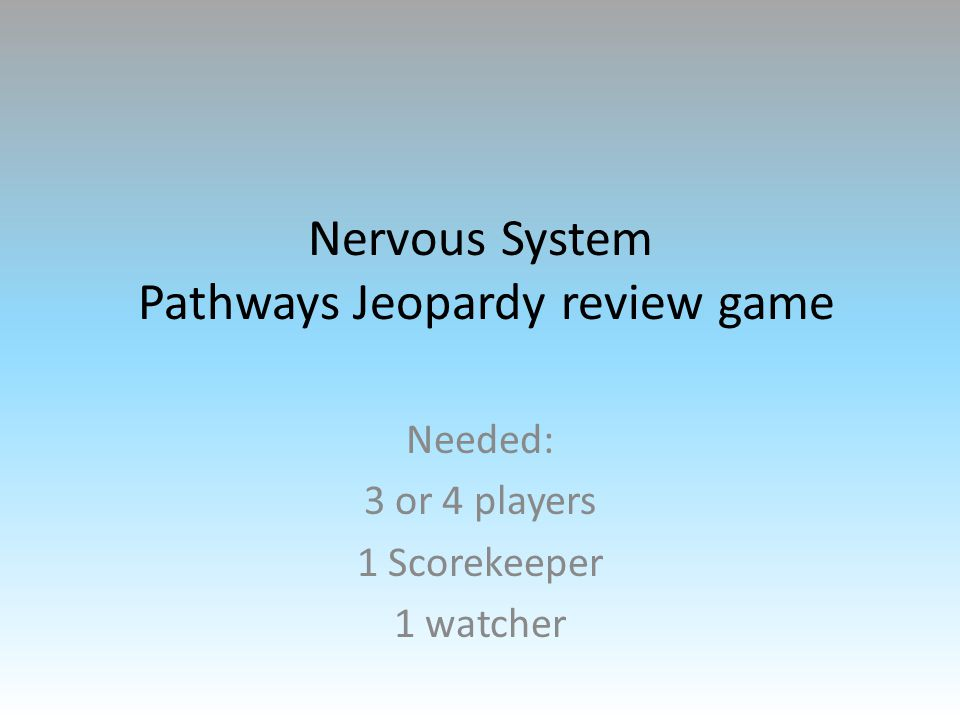 Pathways Jeopardy Motor pathways Sensory pathways Visceral pathways ANS more ANS 50 40 30 20 10