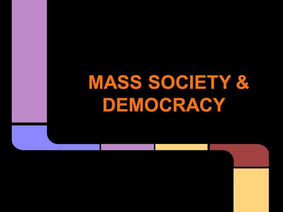 MASS SOCIETY & DEMOCRACY