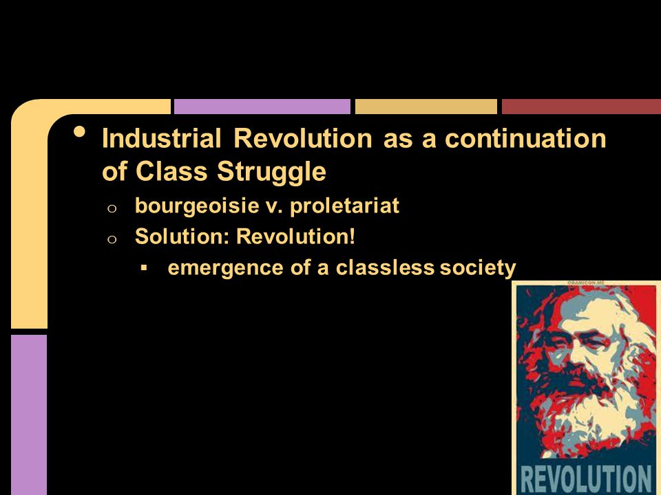 Industrial Revolution as a continuation of Class Struggle o bourgeoisie v.