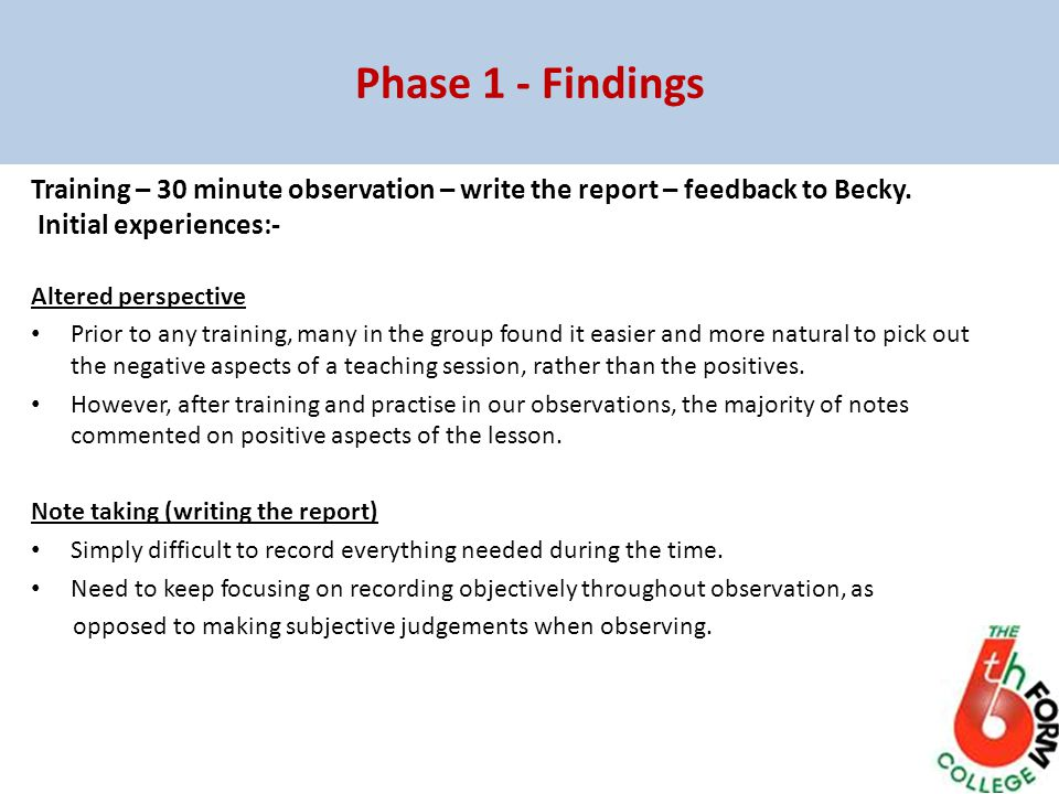 Phase 1 - Findings Training – 30 minute observation – write the report – feedback to Becky.