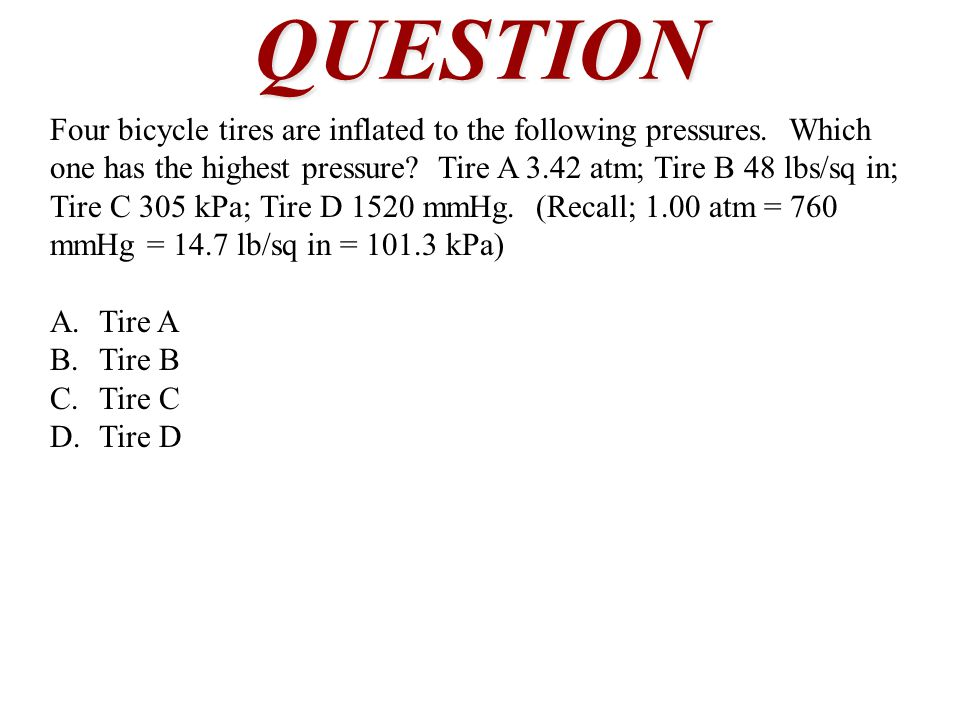 QUESTION Four bicycle tires are inflated to the following pressures.