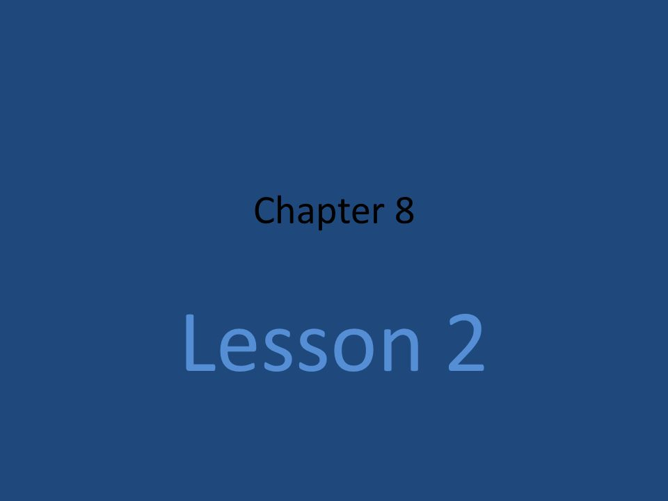 Chapter 8 Lesson 2