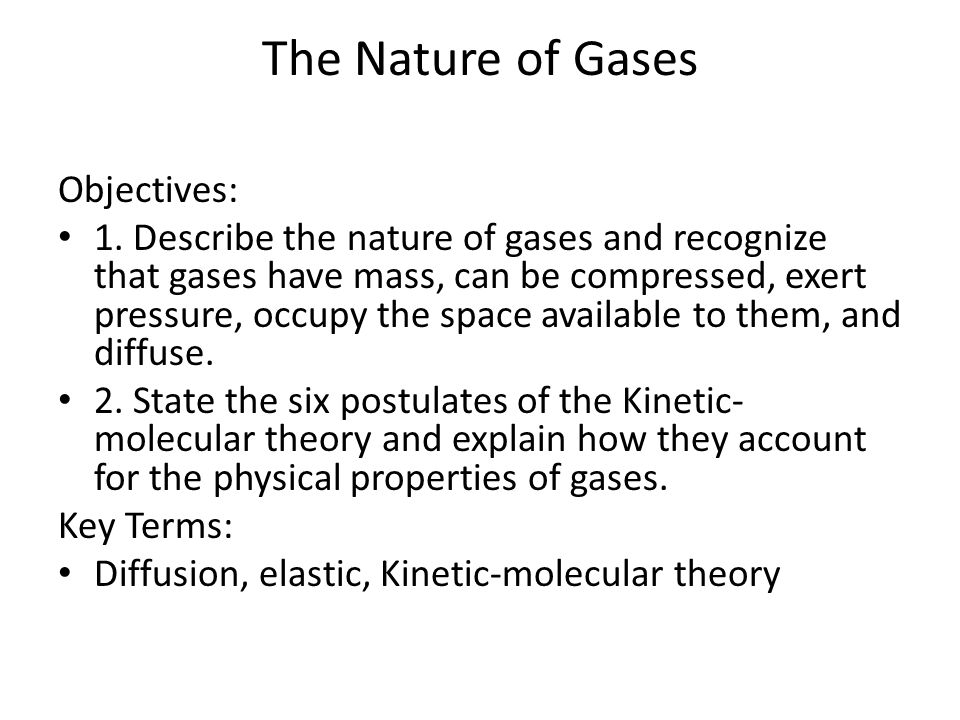 The Nature of Gases Objectives: 1.