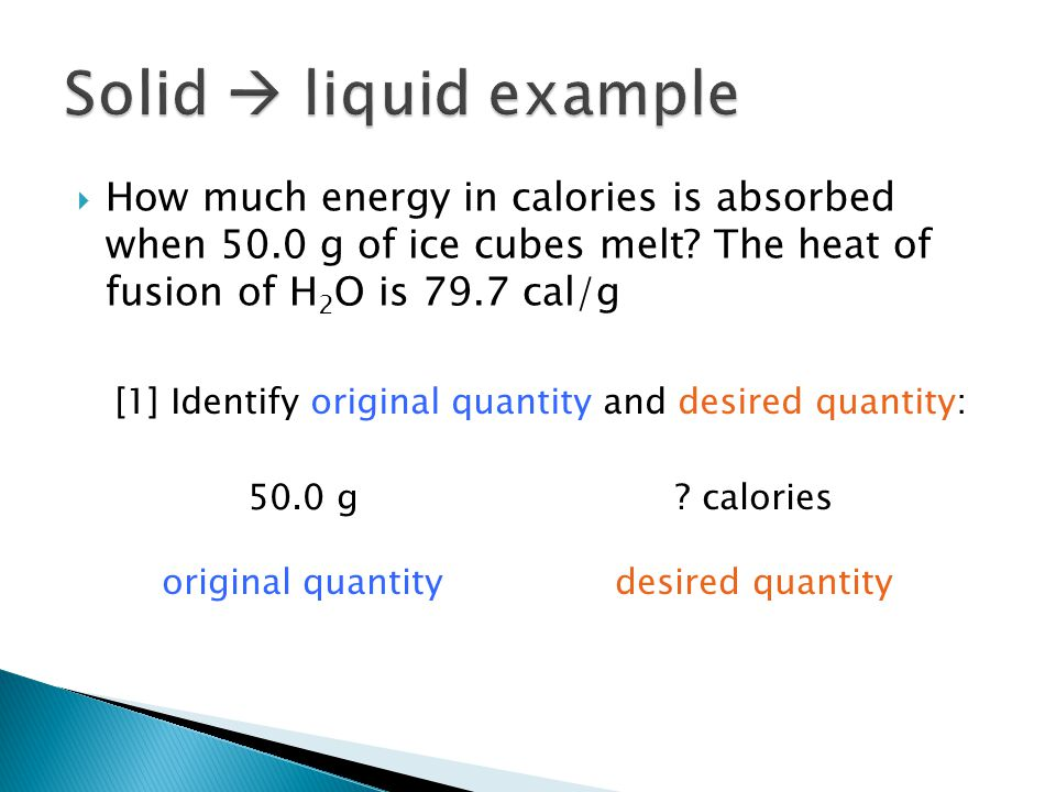  How much energy in calories is absorbed when 50.0 g of ice cubes melt.