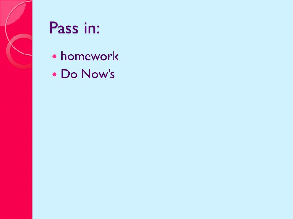 Pass in: homework Do Now's