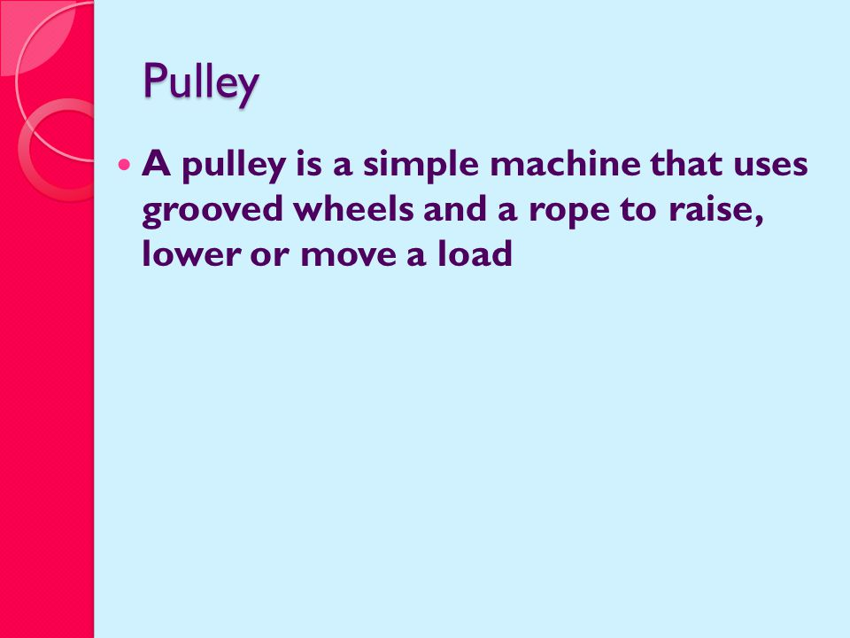 Examples Please take out your Simple Machines worksheet