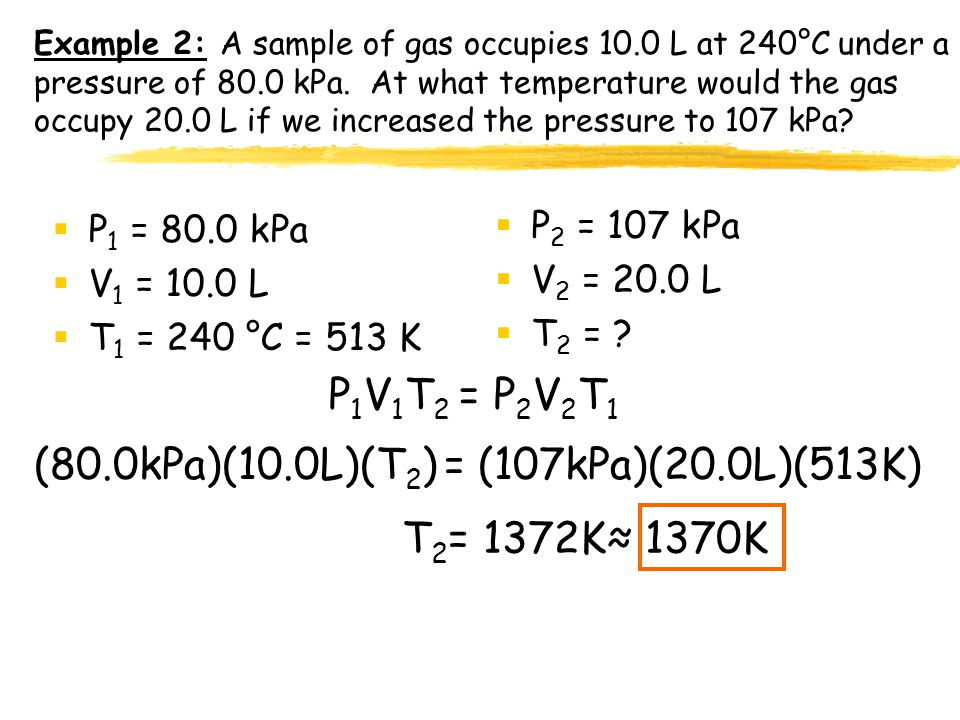 Example 1: A sample of neon gas occupies 105 L at 27°C under a pressure of 985 torr. What volume would it occupy at standard conditions?  P 1 = 985 t
